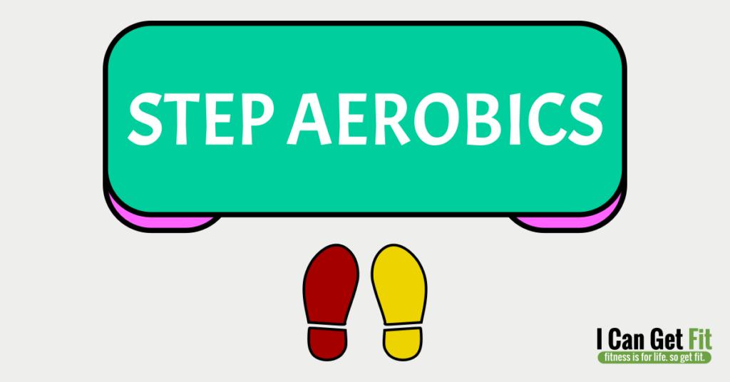 I Can Get Fit Step Aerobics